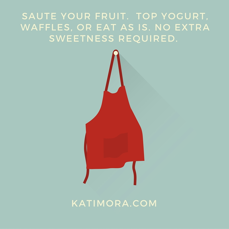 Mealtime Tip: Saute Your Fruit