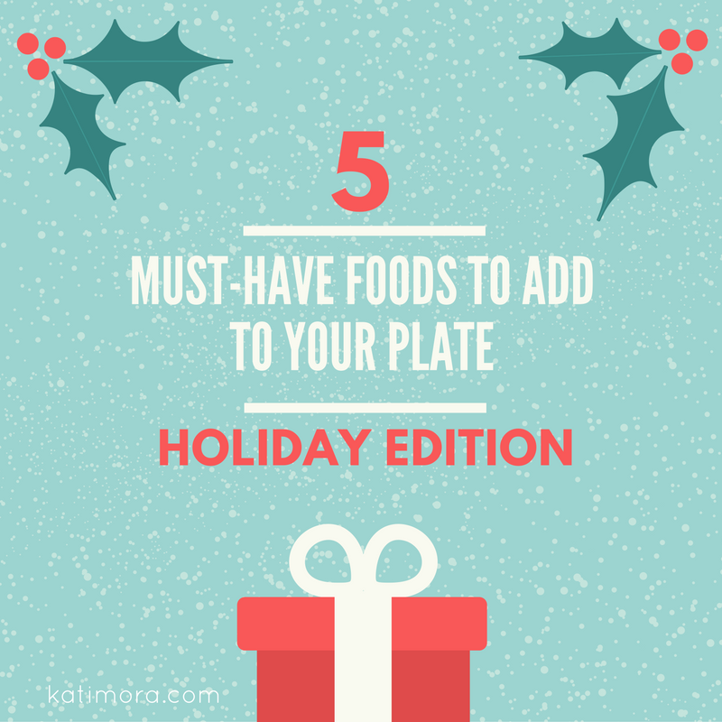 Foods to Add to Your Plate this Holiday Season