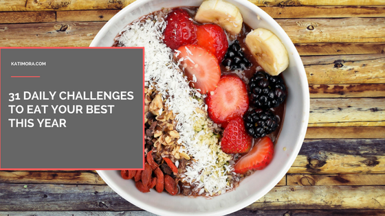 31 Daily Challenges to Eat Your Best