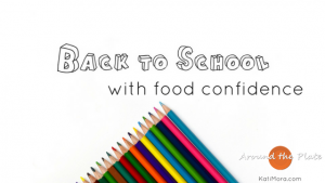 4 Strategies to Head Back to School with Food Confidence